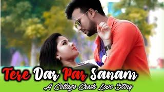 Tere Dar Par Sanam | latest Remix New Song | Romantic Love Story 2018 | Big Heart