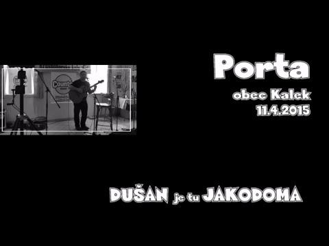 DUŠAN je tu JAKODOMA - Porta 2015 - DUŠAN je tu JAKODOMA