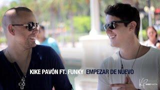 Kike Pavón Ft. Funky - Empezar De Nuevo