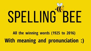 Spelling Bee All the Winning words from 1925 to 2016 With meaning and pronunciation!!