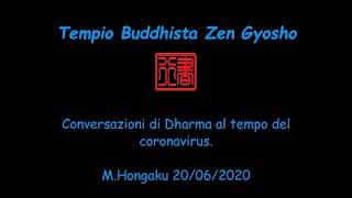 Conversazioni di Dharma al tempo del coronavirus. M.Hongaku 20/06/2020