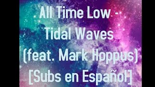 Tidal Waves - All Time Low (feat. Mark Hoppus) [Subtitulos en Español]