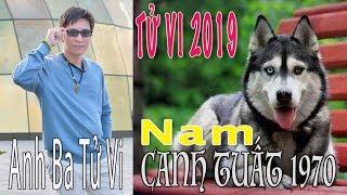 TỬ VI 2019 - Tuổi CANH TUẤT 1970 Nam Mạng