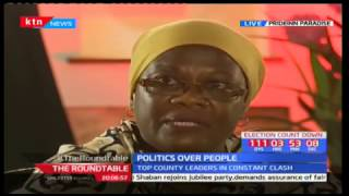 The Roundtable: Politics over people - Top county leaders in constant clash - [Part One] 18/3/2017
