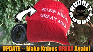 Make KNIVES Great Again -- Channel Update   Budget Bugout