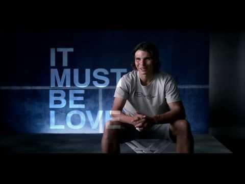 Rafael Nadal - It must be love