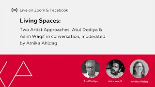 Living Spaces : Two Artist Approaches | Atul Dodiya & Asim Waqif in Conversation