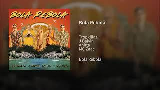 Anitta, MC Zaac, J Balvin, Tropkillaz - Bola Rebola (Official Audio)
