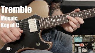 Tremble | Lead Guitar | Mosaic