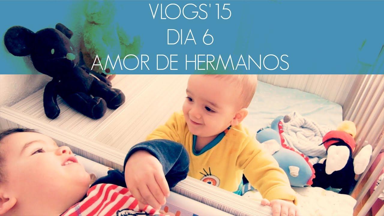 VLOG 6: Amor de hermanos  (Nonivlogs'15)