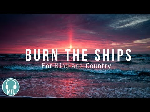 For KING & COUNTRY - Burn The Ships (lyrics)🎵 - NooLyrics