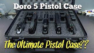 The Ultimate Pistol Case?? - Doro 5 Pistol Case