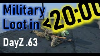 Full Military Loot in Under 20 Minutes [DayZ 1.04]