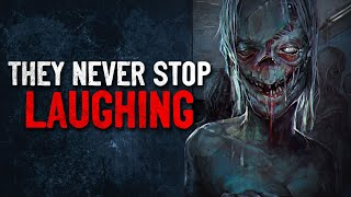 """""""They Never Stop Laughing"""" Creepypasta"""