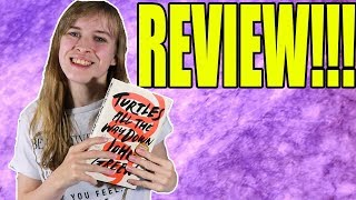 Turtles All The Way Down - John Green | Book Review! (NO SPOILERS)