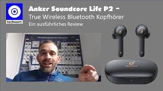 Anker Soundcore Life P2 Bluetooth Kopfhörer DIE Alternative zu AirPods- Ausführliches Review-deutsch