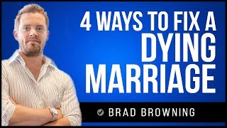4 Ways To Fix A Dying Marriage Before It's Too Late