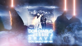 Don Diablo with Jessie J - Brave (Don Diablo VIP Mix) | Official Audio