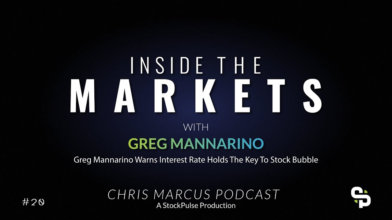 Greg Mannarino Warns Interest Rate Holds The Key To Stock Bubble