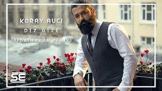Koray Avcı - Diz Dize (Sedat Erkan Remix) #Karadeniz #Remix