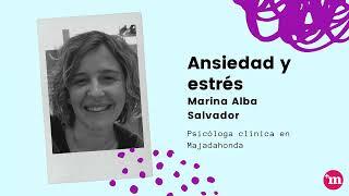 Ansiedad y estrés ¿Cuándo buscar ayuda profesional? por Marina Alba - Marina Alba Salvador