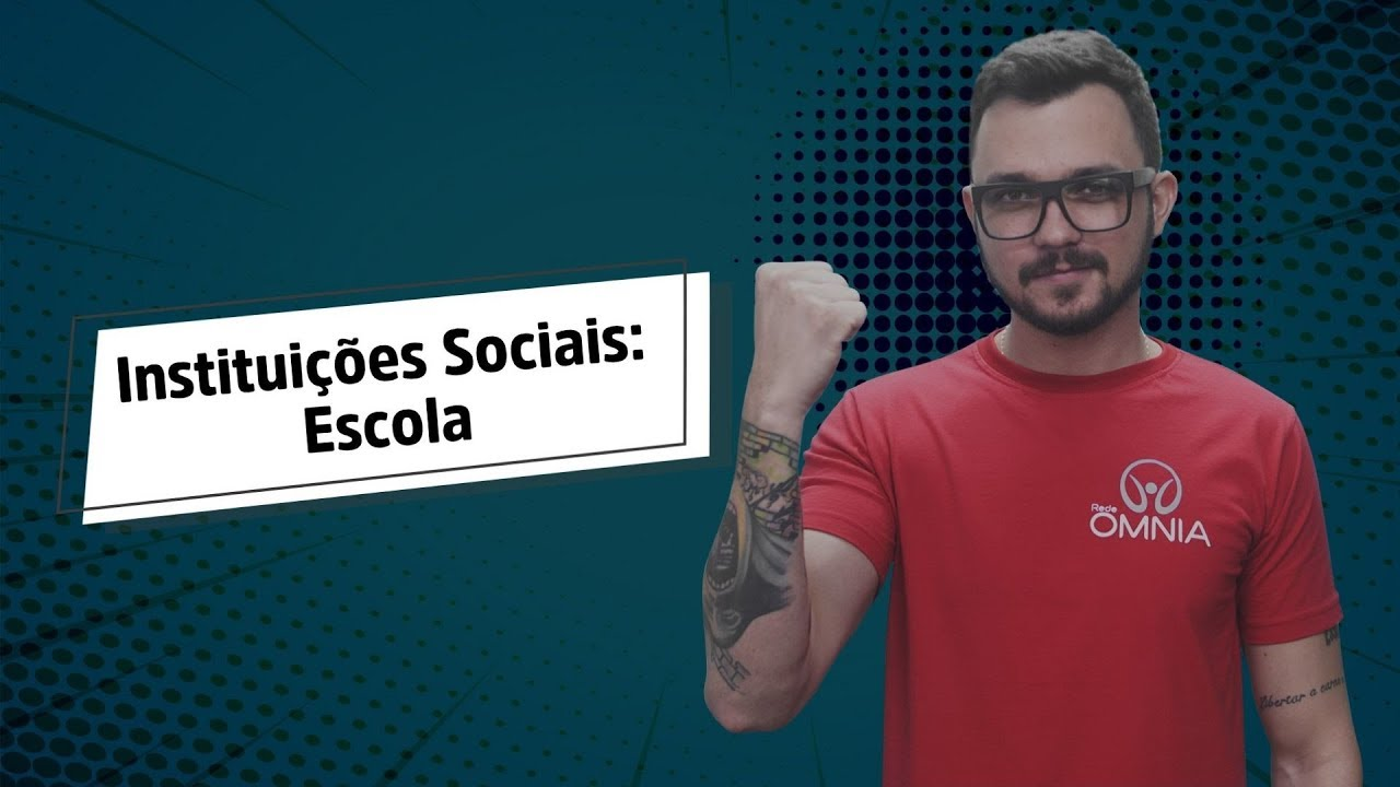 Instituições Sociais: Escola