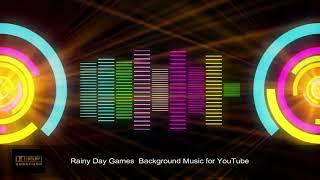 Rainy Day Games Background Music YouTube  By Andri XMedia ♫ Audio Surround