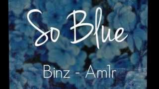 So Blue full – Binz ft Am1r
