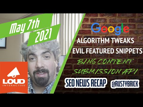 Search News Buzz Video Recap: Google Algorithm Tweaks, Evil Featured Snippets, Bing Content Submission API & More