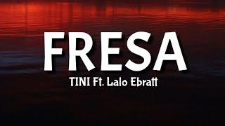 TINI, Lalo Ebratt   Fresa | Letra