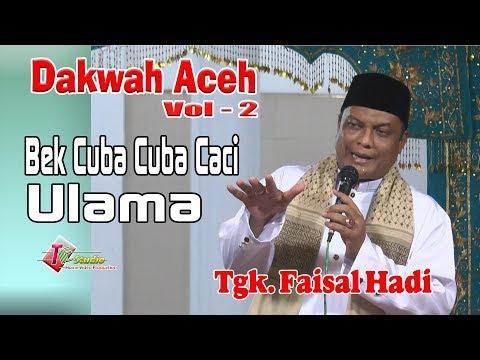 Dakwah Aceh I Tgk . Faisal Hadi I Bek Cuba Cuba Caci Ulama I Vol.2