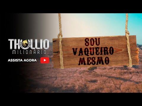 Sou Vaqueiro Mesmo – Thullio Milionário