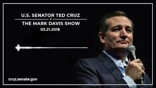 Sen. Cruz on The Mark Davis Show - March 21, 2018