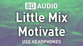 Little Mix   Motivate   8D AUDIO 🎧