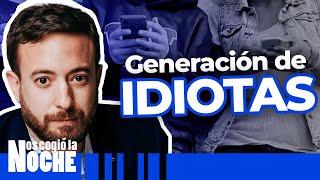 Por Qué Estamos en Medio De La Generación De Los Idiotas, Agustin Laje – NCN