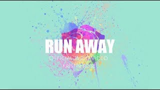Kristin Rose - Run Away (Official Lyric Video)