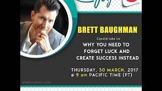 ASK BRETT Episode #4: Forget Luck & Create Success