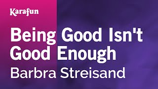 Karaoke Being Good Isn't Good Enough - Barbra Streisand *