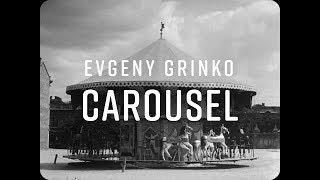 Evgeny Grinko   Carousel