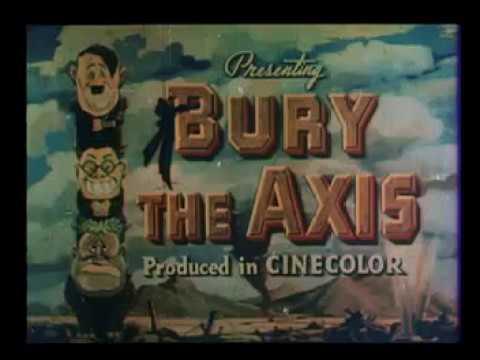 Bury The Axis (1943)