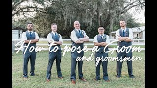 How To Pose A Groom And Groomsmen During Formal Portraits