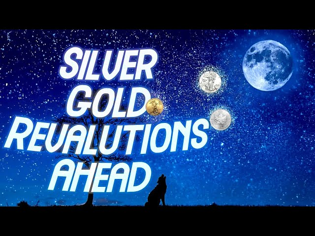 Silver & Gold Revaluations Following Price Consolidation