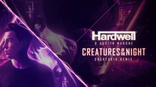Hardwell & Austin Mahone - Creatures Of The Night (Snareskin Remix)