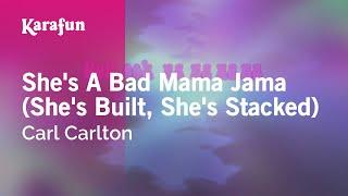 Karaoke She's A Bad Mama Jama (She's Built, She's Stacked) - Carl Carlton *