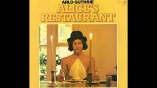 Alice's Restaurant Massacree by Arlo Guthrie