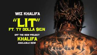 Wiz Khalifa   Lit Ft. Ty Dolla $ign [Official Audio]