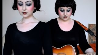 Evelyn Evelyn - You Only Want Me 'Cause You Want My Sister Cover