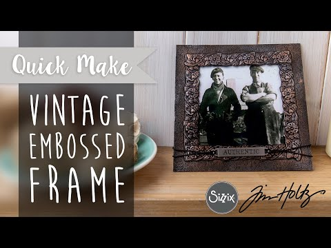 Create a Vintage Embossed Frame - Sizzix