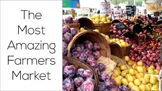 The Most Amazing Farmers Market!!!