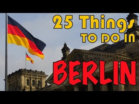 25 THINGS TO DO IN BERLIN   Europe Travel Guide